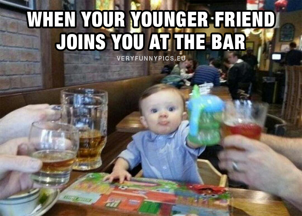 Kid at the bar - When your younger friend joins you at the bar