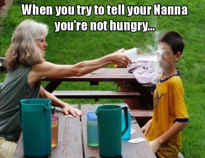 You should never say no to Nana's food