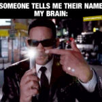 The real reason why I have trouble remembering names
